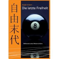 Die letzte Freiheit: Reflexionen eines Meisterschülers , 238 Seiten
